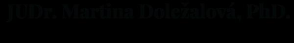 JUDr. Martina Doležalová, PhD.